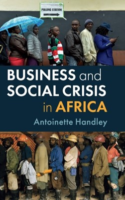 Business and Social Crisis in Africa Antoinette (University College Handley 9781108426312