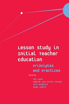 Lesson Study in Initial Teacher Education  9781787567986