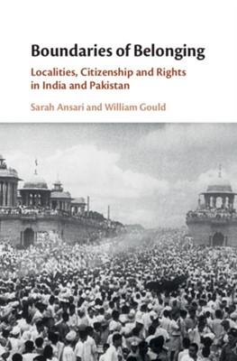 Boundaries of Belonging William (University of Leeds) Gould, Sarah (Royal Holloway Ansari 9781107196056
