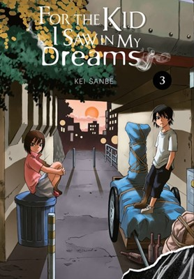 For the Kid I Saw In My Dreams, Vol. 3 Kei Sanbe 9781975359508