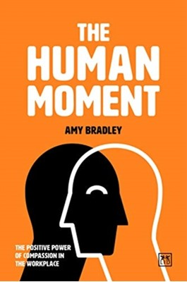 The Human Moment Amy Bradley 9781912555284