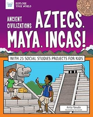 ANCIENT CIVILIZATIONS AZTECS MAYA INCAS Anita Yasuda 9781619308312