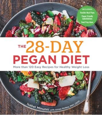 The 28-Day Pegan Diet Isabel Minunni 9781454937906