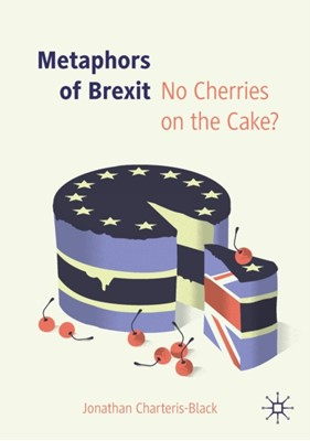 Metaphors of Brexit Jonathan Charteris-Black 9783030287672
