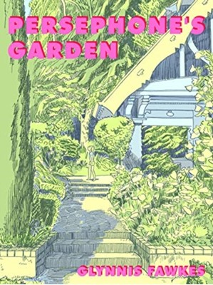 Persephone's Garden Glynnis Fawkes 9780999193563