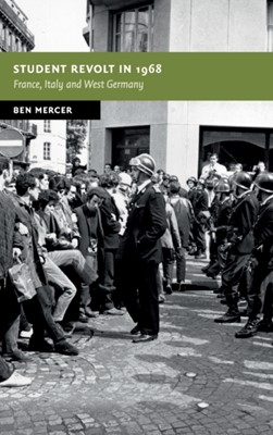 Student Revolt in 1968 Ben (Australian National University Mercer 9781108484480