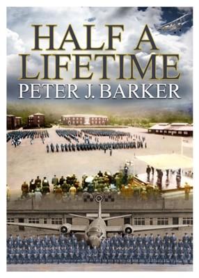 Half a Lifetime Peter Barker 9781916228511