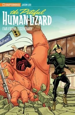 Pitiful Human Lizard: Far From Legendary Jason Loo 9781988247311