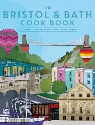 The Bristol and Bath Cook Book Katie Fisher 9781910863558