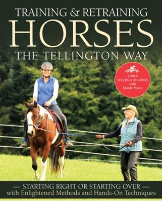 Training & Retraining Horses the Tellington Way Linda Tellington-Jones 9781570769375