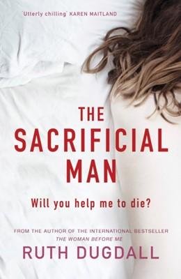 The Sacrificial Man Ruth Dugdall 9781789550870