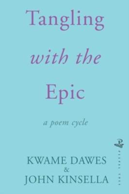 Tangling With The Epic John Kinsella, Kwame Dawes 9781845234522