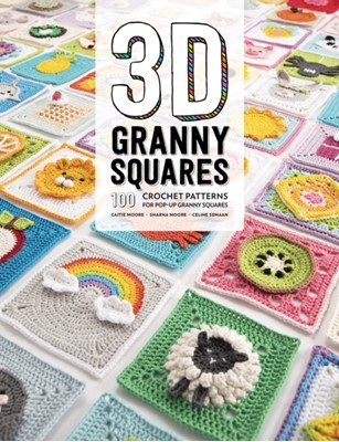 3D Granny Squares Semaan, Sharna Moore, Caitie Moore, Celine Semaan 9781446307434