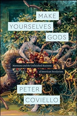 Make Yourselves Gods Peter Coviello 9780226474335