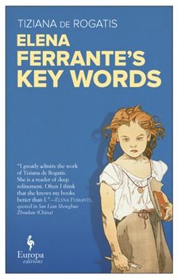Elena Ferrante's Key Words Tiziana de Rogatis 9781787701922