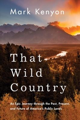That Wild Country Mark Kenyon 9781542043045