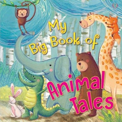 My Big Book of Animal Tales  9781912422784