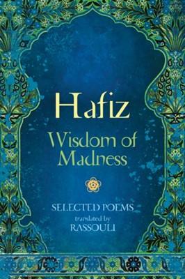 Hafiz: Wisdom of Madness Hafiz 9781925538649