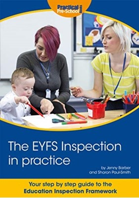The EYFS Inspection in practice Jenny Barber, Sharon Paul-Smith 9781912611195
