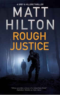 Rough Justice Matt Hilton 9780727889782