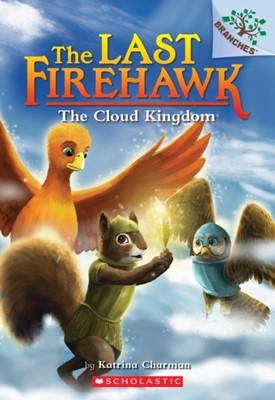 The Cloud Kingdom: A Branches Book (The Last Firehawk #7) Katrina Charman 9781338307177