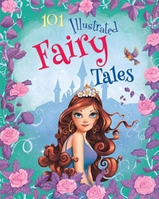 101 Illustrated Fairy Tales  9781912422012