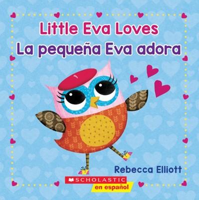 Little Eva Love / La pequena Eva adora (Bilingual) Rebecca Elliott 9781338565942