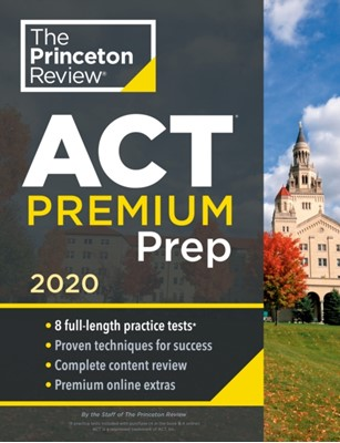 Cracking the ACT Premium Edition with 8 Practice Tests Princeton Review 9780525568803