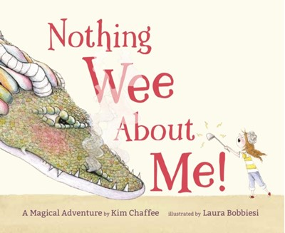 Nothing Wee about Me! KIM CHAFFEE 9781624146923