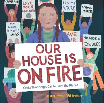 Our House Is on Fire Jeanette Winter 9781534467781