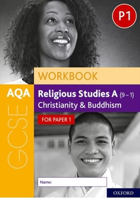 AQA GCSE Religious Studies A (9-1) Workbook: Christianity and Buddhism for Paper 1 Rachael Jackson-Royal, Steven Humphrys 9780198445647