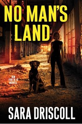No Man's Land Sara Driscoll 9781496722478