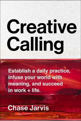Creative Calling Chase Jarvis 9780062879967
