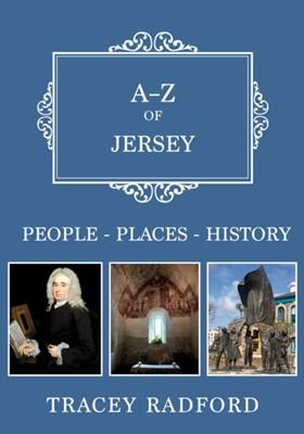 A-Z of Jersey Tracey Radford 9781445693903