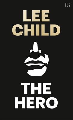 The Hero Lee Child 9780008355784