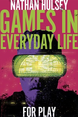 Games in Everyday Life Nathan Hulsey 9781838679385