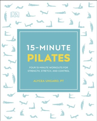 15-Minute Pilates Alycea Ungaro 9780241295892
