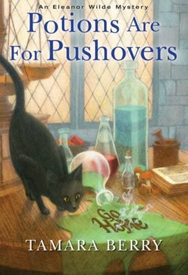 Potions Are for Pushovers T. Berry 9781496719638