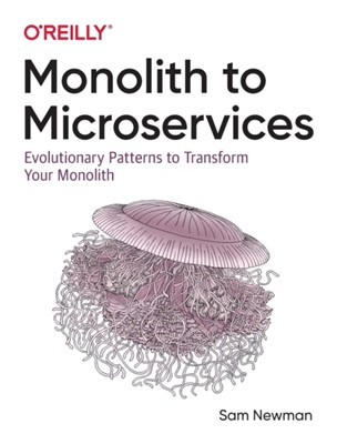 Monolith to Microservices Sam Newman 9781492047841