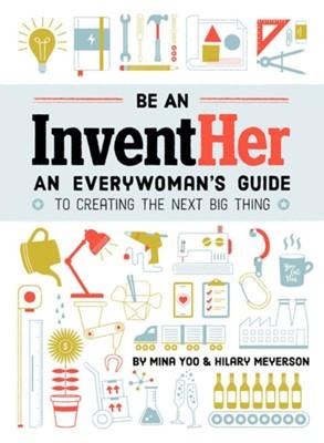 Be an InventHER Mina Yoo 9781632172754