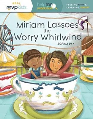 MIRIAM LASSOES THE WORRY WHIRLWIND SOPHIA DAY 9781642047974