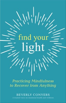Find Your Light Beverly Conyers 9781616498030