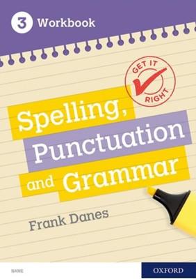 Get It Right: KS3; 11-14: Spelling, Punctuation and Grammar Workbook 3 Jill Carter, Frank Danes 9780198421559