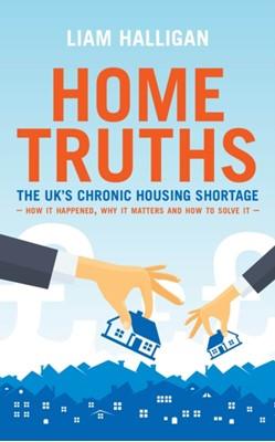 Home Truths Liam Halligan 9781785904691