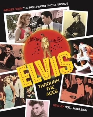 Elvis Through the Ages Boze Hadleigh 9781493033492