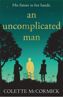An Uncomplicated Man Colette McCormick 9781786156877