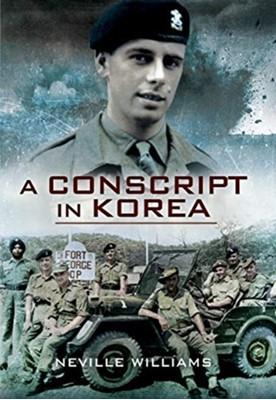 A Conscript In Korea Neville Williams 9781526766625