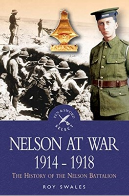 Nelson at War 1914-1918 R C Swales 9781526761149