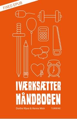 Iværksætterhåndbogen Hanne Wick, Dorthe Klyvø 9788740660999