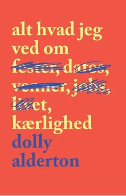 Alt hvad jeg ved om kærlighed Dolly Alderton 9788740050738